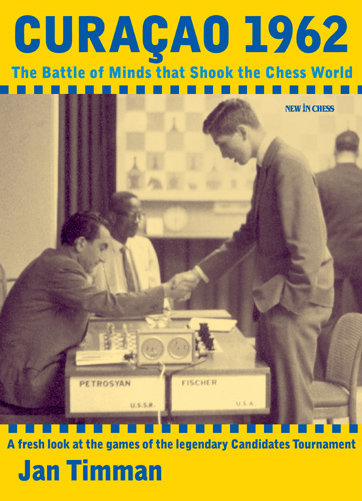 Curaçao 1962 - The Battle of Minds that Shook the Chess World