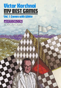 Victor Korchnoi My Best Games Vol. 1