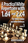 A Practical White Repertoire with 1.d4 and 2.c4 Vol.3