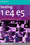 Beating 1.e4 e5 - A Repertoire for White in the Open Games