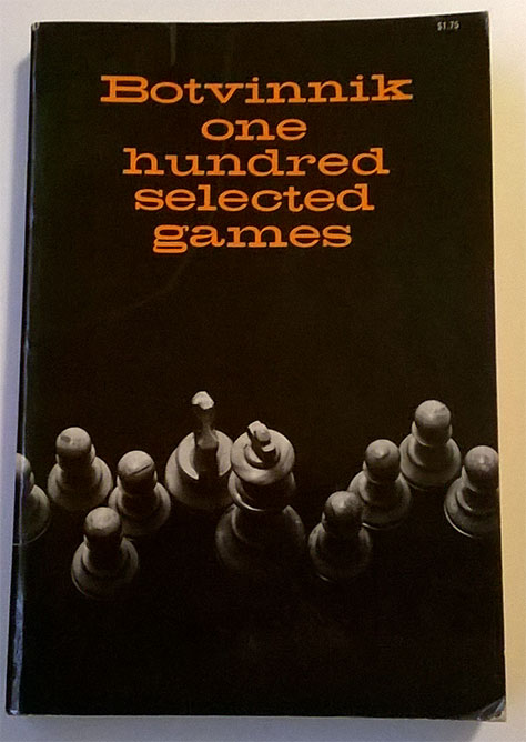 Botvinnik: 100 Selected Games
