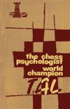 Chess Psychologist World Champion Tal