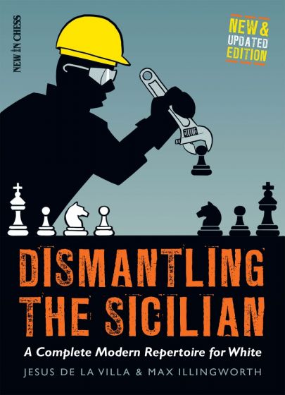 Dismantling the Sicilian - New and Updated Edition: A Complete Modern Repertoire for White