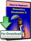 Elementary Checkmates II [↓]