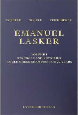 Emanuel Lasker - Vol. I: Struggle and Victories