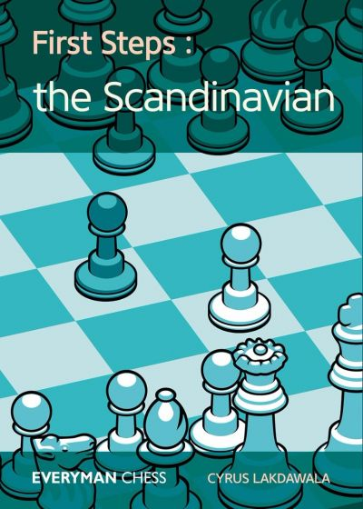 First Steps: The Scandinavian: Key Ideas, Tricks and Traps