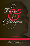 For Friends & Colleagues volume 1