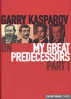 Garry Kasparov on My Great Predecessors, Part 1 (eBook)