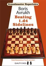 Grandmaster Repertoire 11 - Beating 1.d4 Sidelines by Boris Avrukh