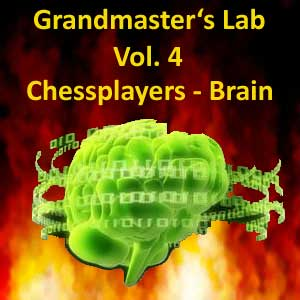 Grandmasters Lab - Volume 4 - Chessplayers Brain