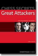 Chess Secrets: Great Attackers: Learn from Kasparov, Tal, Stein