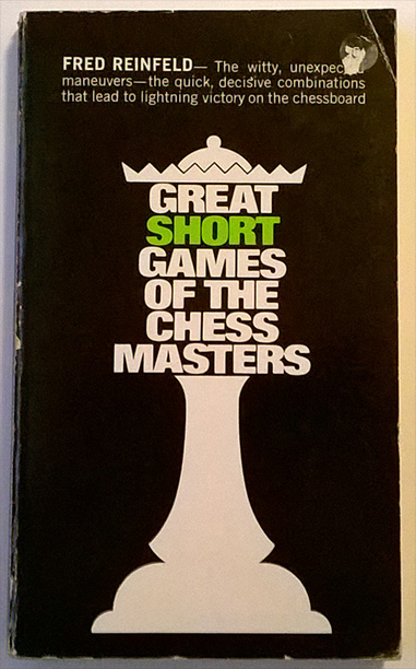 Fred Reinfeld - Great Short Games of the Masterchess