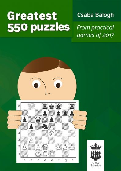 Greatest 550 Puzzles: From Practical Games of 2017