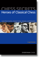 Chess Secrets: Classical: Learn from Carlsen, Anand, Fischer, ++