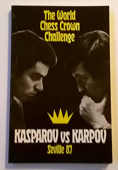 The World Chess Crown Challenge: Kasparov vs. Karpov, Seville 87