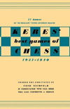 Keres Best Games of Chess 1931-1940
