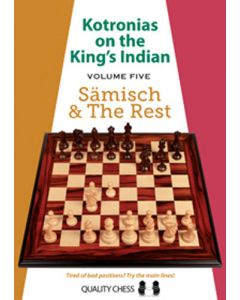 Kotronias on the King's Indian - Volume 5: Saemisch and the Rest