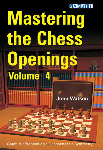 Mastering the Chess Openings - Volume 4