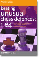 Beating Unusual Chess Defences: 1 e4: Scandinavian, Pirc, Modern
