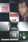 Opening for White According to Anand 1.e4, Vol. 13