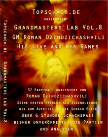 Grandmasters Lab Vol. 8 - GM Roman Dzindzichashvili - His Life