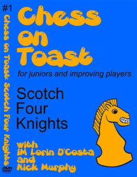 Chess on Toast: #1 The Scotch Four Knights