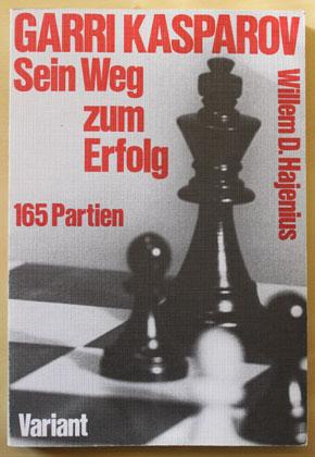 Garri Kasparov - Sein Weg zum Erfolg