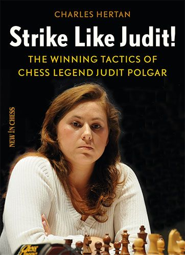 Strike like Judit!: The Winning Tactics of Chess Legend Judit Polgar