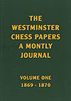 The Westminster Chess Papers, Volume 1