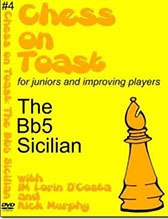 Chess on Toast: #4 The Bb5 Sicilian