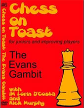 Chess on Toast: #6 The Evans Gambit