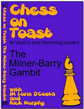 Chess on Toast: #5 The Milner-Barry Gambit