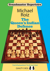 The Queen's Indian Defence by Michael Roiz