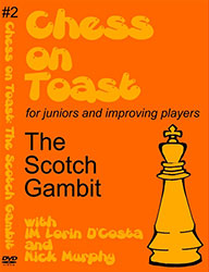 Chess on Toast: #2 The Scotch Gambit