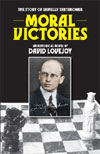 Moral Victories: The Story of Savielly Tartakower