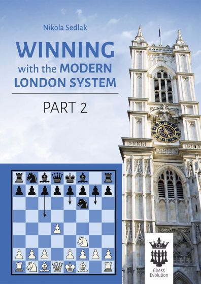 Winning With the Modern London System - Part 2: A Complete Opening Repertoire