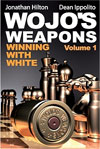 Wojo's Weapons - Winning with White, Vol. 1
