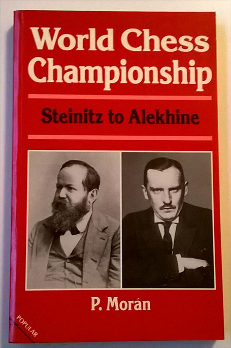 World Chess Championship Steinitz to Alekhine