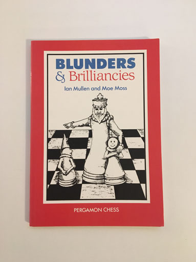 Blunders & Brilliancies