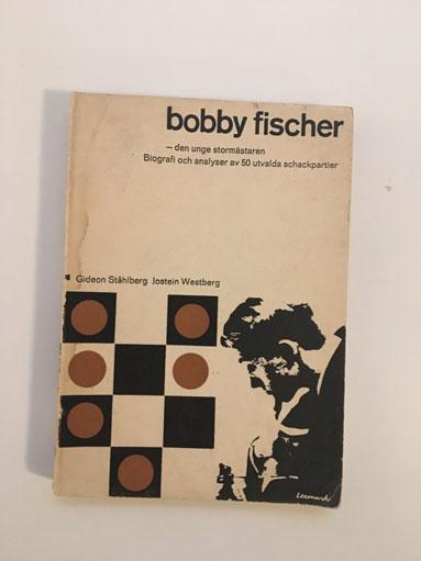 Bobby Fischer -den unge stormästaren Biografi och analyser av 50 utvalda schackpartier