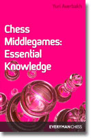 Chess Middlegames: Essential Knowledge by Yuri Averbakh