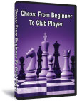 Chess: From Beginner to Club Player