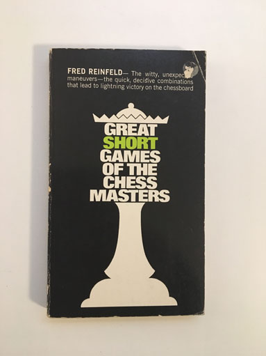 Great Short Games of the Chess Masters
