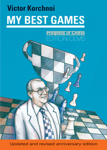Victor Korchnoi: My Best Games